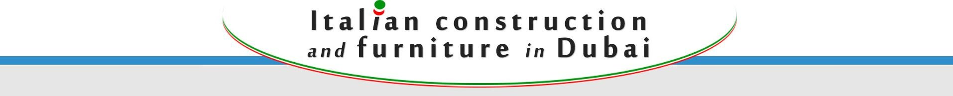 Italian Construction and Furniture in Dubai